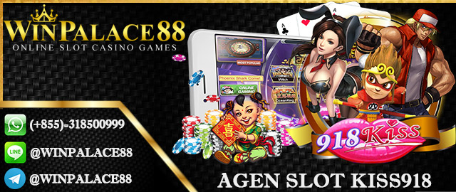 Agen Slot Kiss918